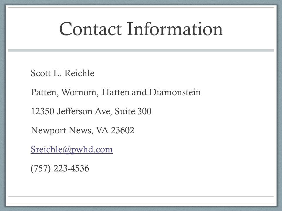 Contact Information Scott L. Reichle. Patten, Wornom, Hatten and Diamonstein. 12350 Jefferson Ave, Suite 300.