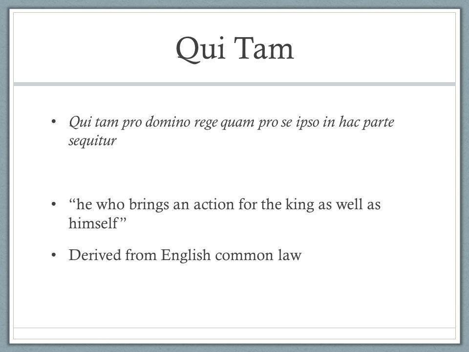 Qui Tam Qui tam pro domino rege quam pro se ipso in hac parte sequitur