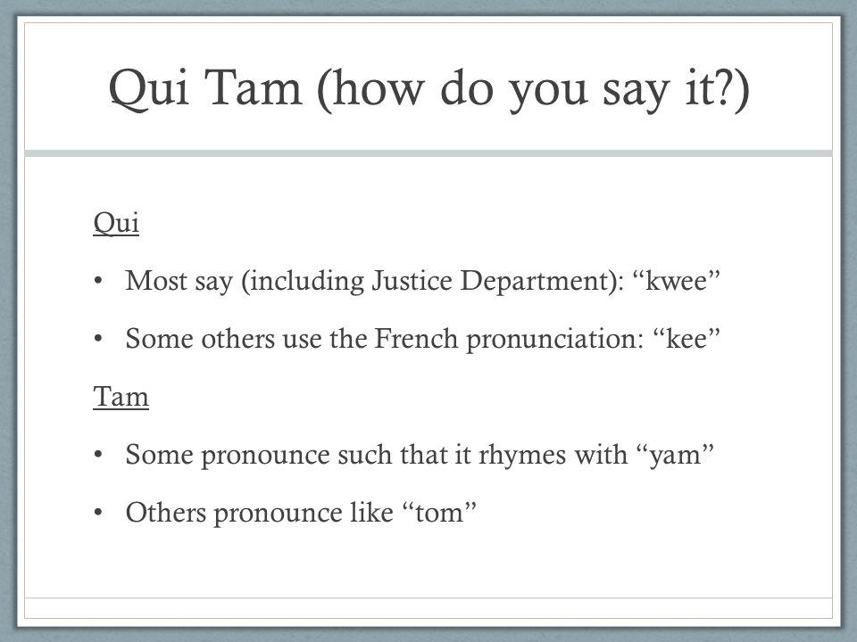 Qui Tam (how do you say it )