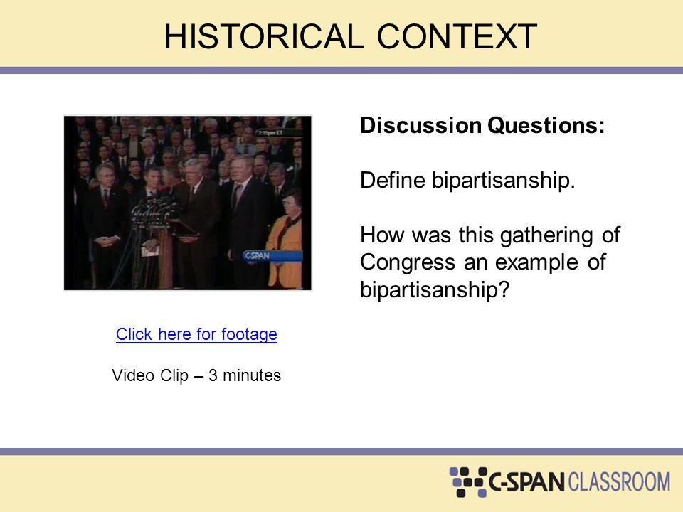 HISTORICAL CONTEXT Discussion Questions: Define bipartisanship.
