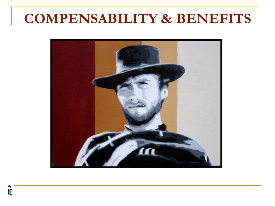 COMPENSABILITY & BENEFITS