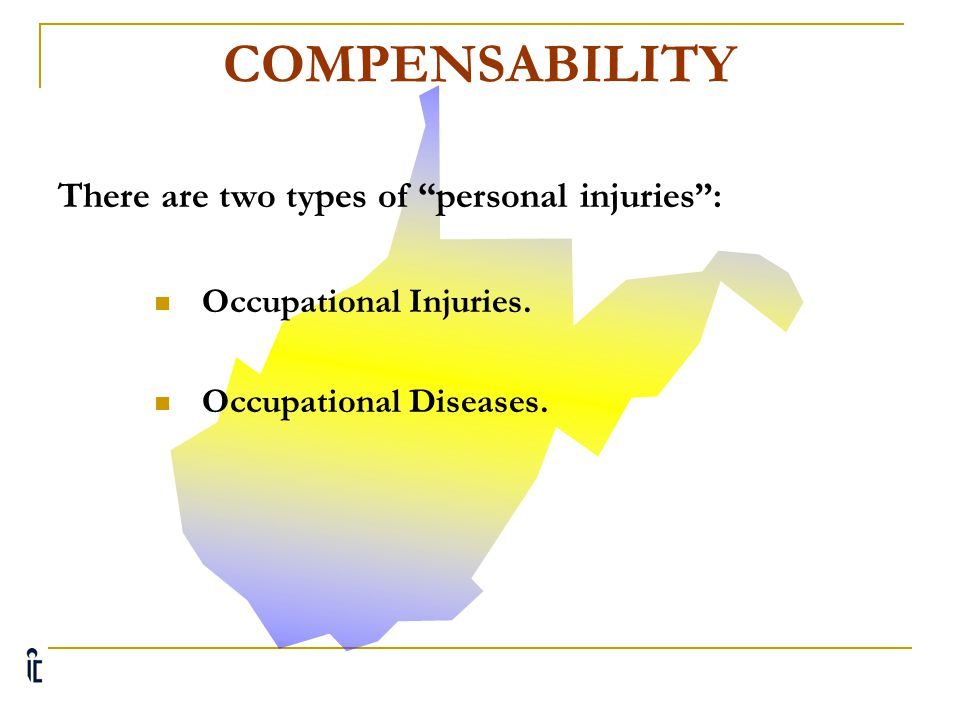 COMPENSABILITY There are two types of personal injuries :