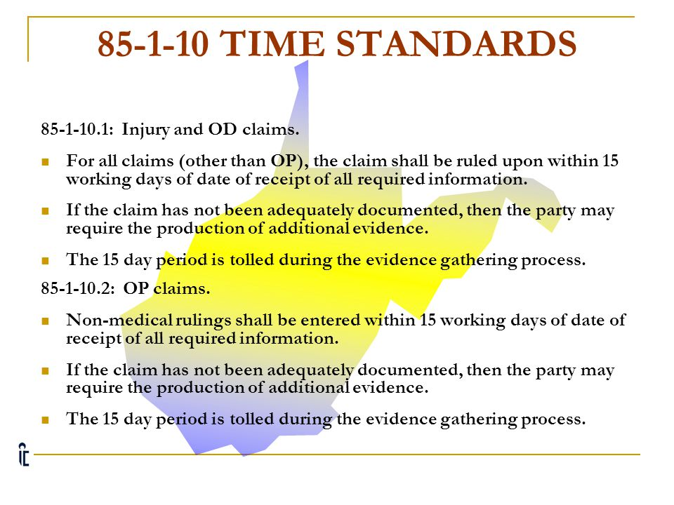 85-1-10 TIME STANDARDS 85-1-10.1: Injury and OD claims.