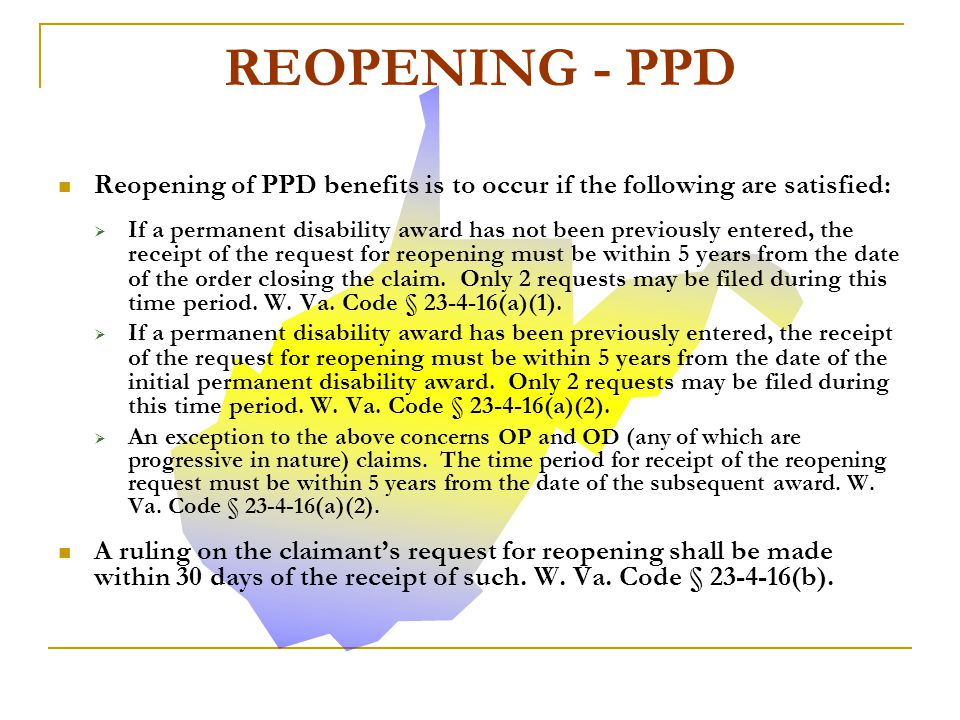 REOPENING - PPD Reopening of PPD benefits is to occur if the following are satisfied: