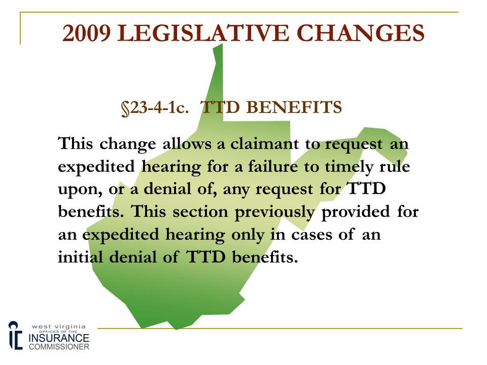 2009 LEGISLATIVE CHANGES §23-4-1c. TTD BENEFITS