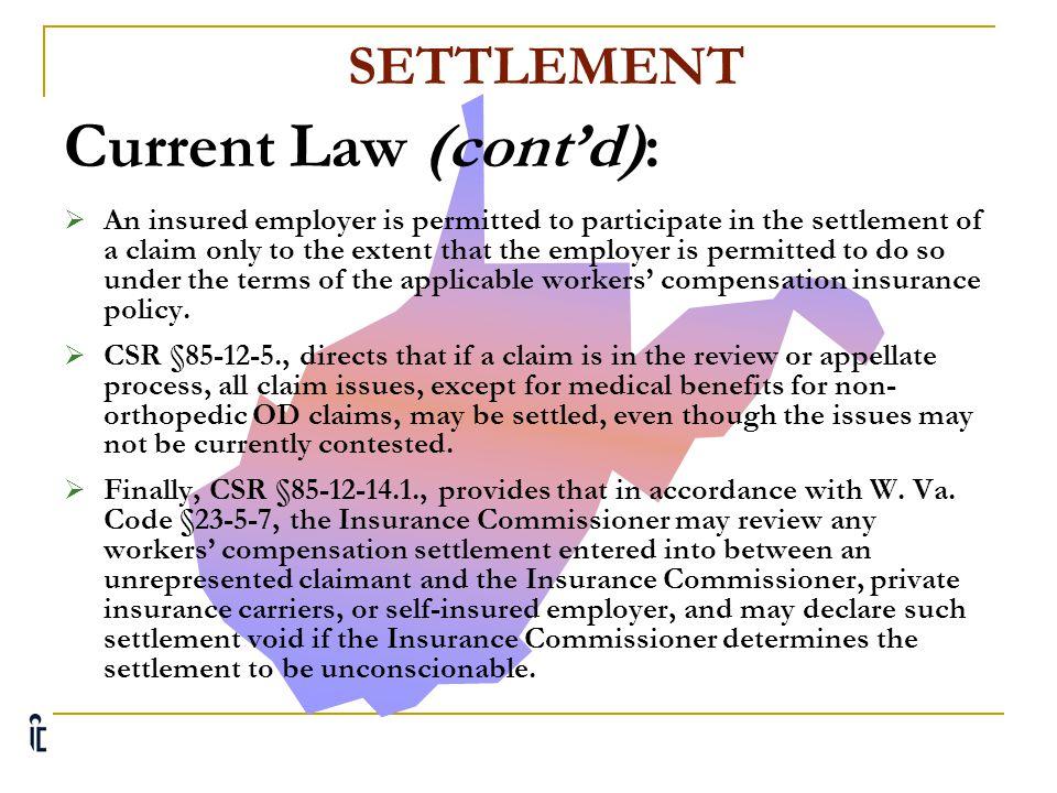 Current Law (cont'd): SETTLEMENT