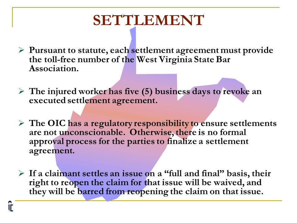 SETTLEMENT Pursuant to statute, each settlement agreement must provide the toll-free number of the West Virginia State Bar Association.