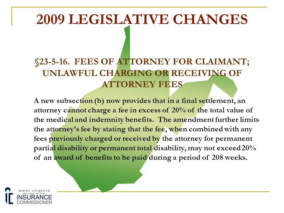 2009 LEGISLATIVE CHANGES §23-5-16. FEES OF ATTORNEY FOR CLAIMANT; UNLAWFUL CHARGING OR RECEIVING OF ATTORNEY FEES.