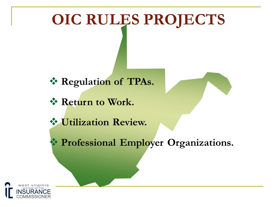 OIC RULES PROJECTS Regulation of TPAs. Return to Work.