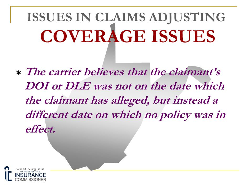 ISSUES IN CLAIMS ADJUSTING COVERAGE ISSUES