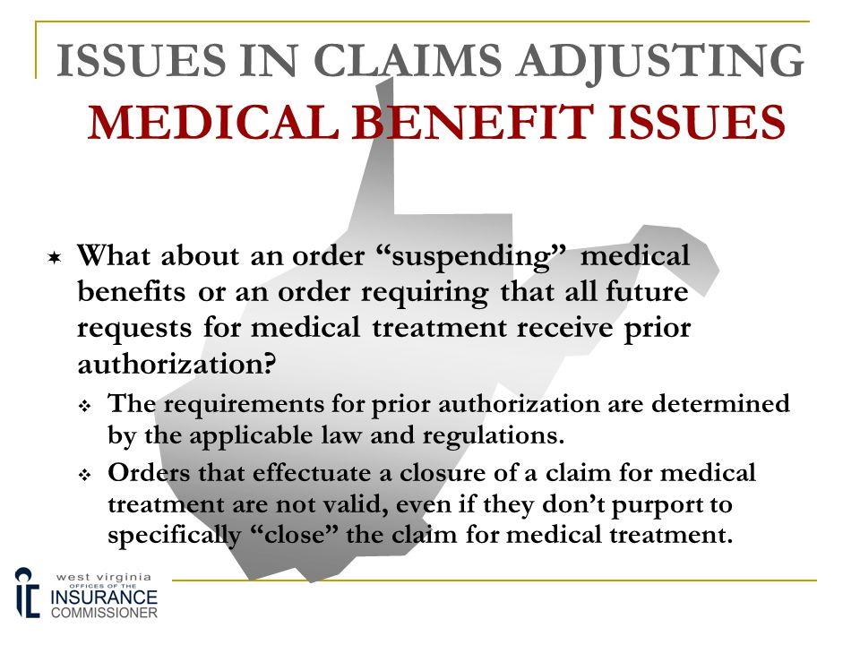 ISSUES IN CLAIMS ADJUSTING MEDICAL BENEFIT ISSUES