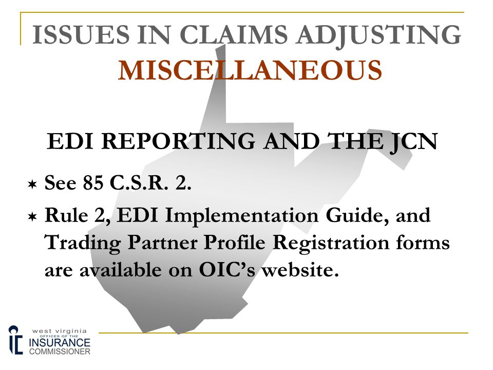 ISSUES IN CLAIMS ADJUSTING MISCELLANEOUS