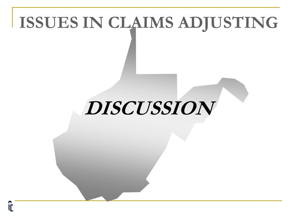 ISSUES IN CLAIMS ADJUSTING