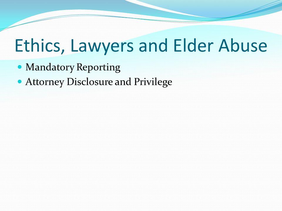 Ethics, Lawyers and Elder Abuse