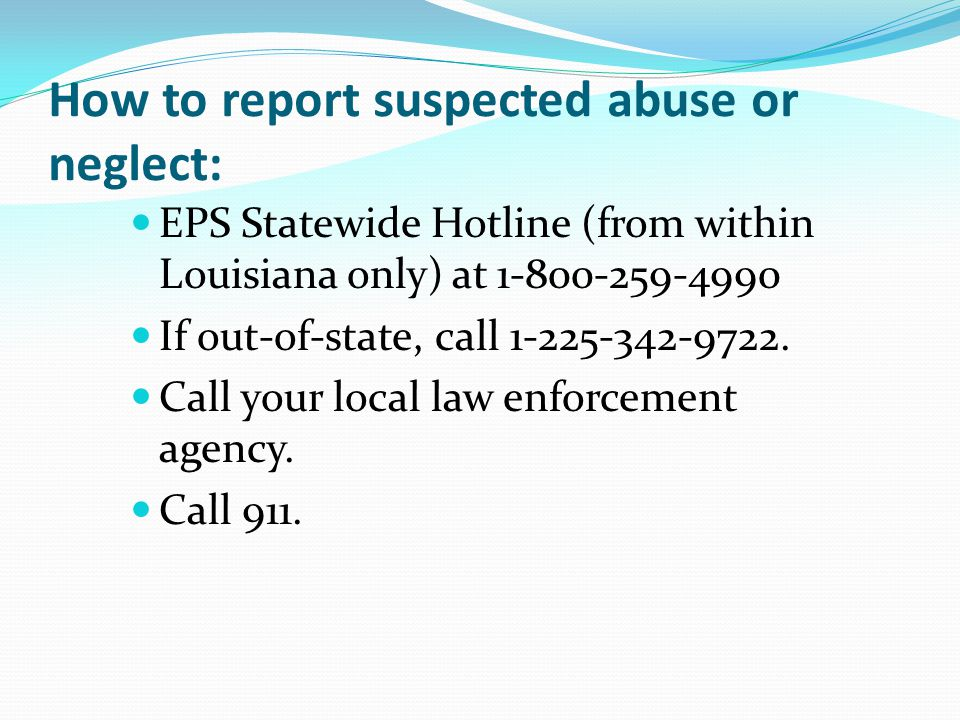 How to report suspected abuse or neglect: