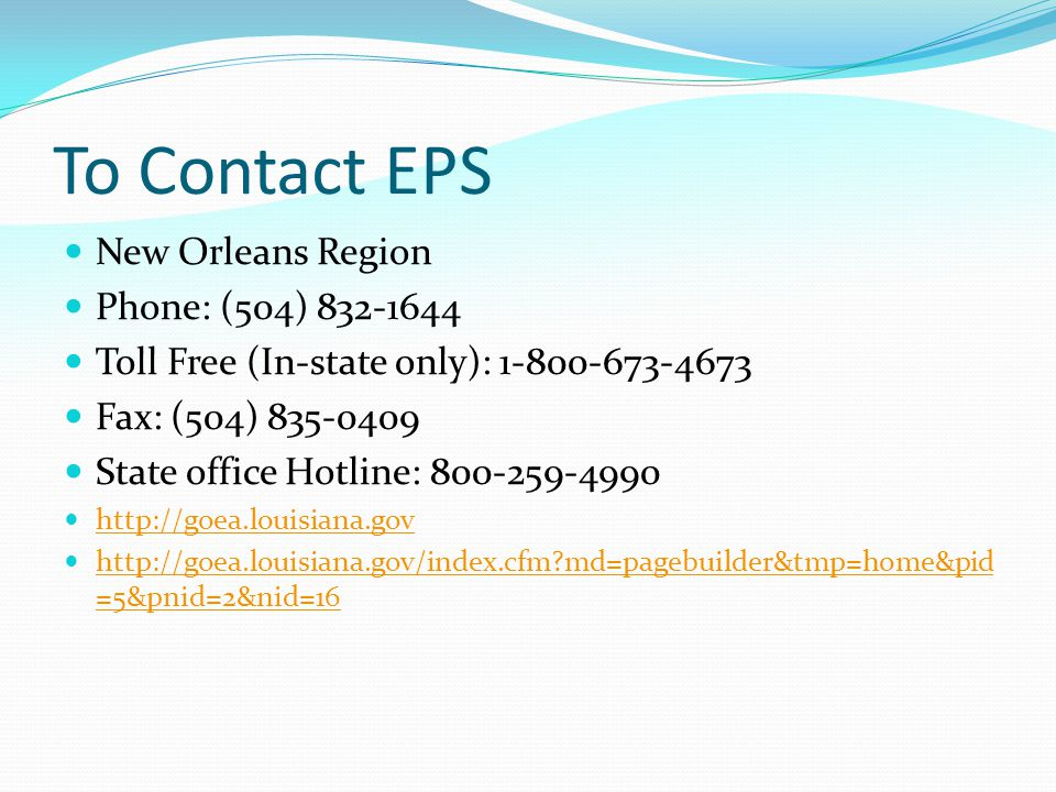 To Contact EPS New Orleans Region Phone: (504) 832-1644