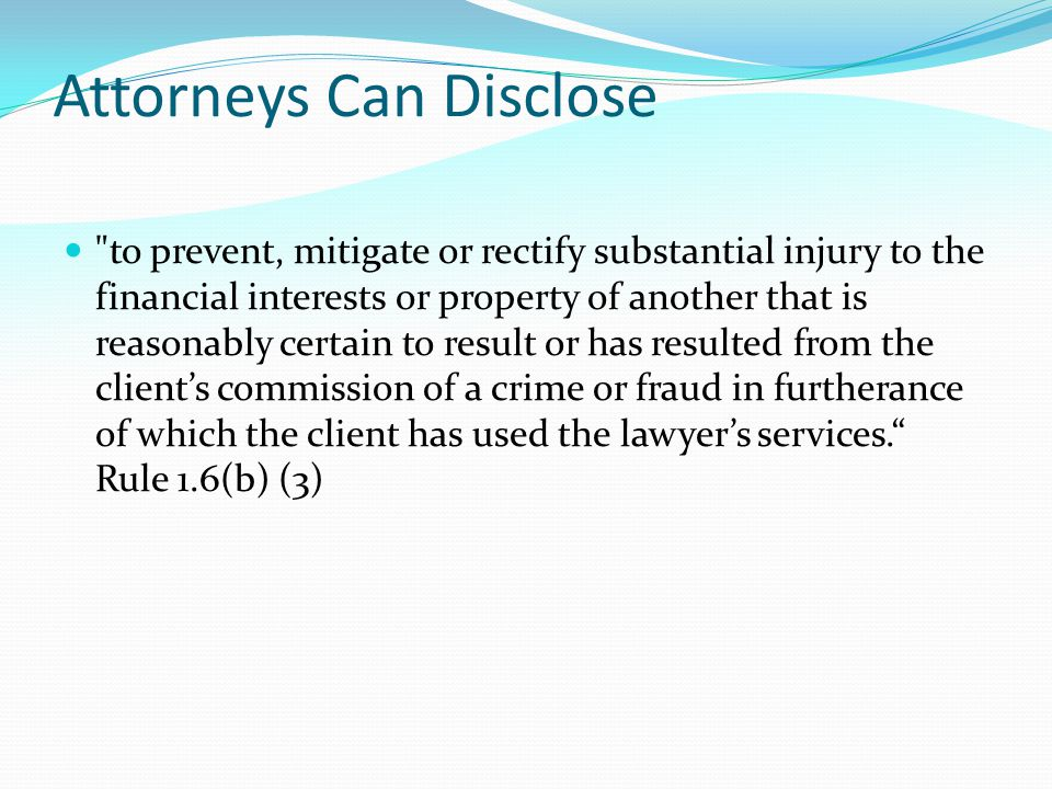 Attorneys Can Disclose