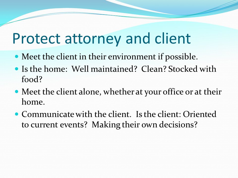 Protect attorney and client