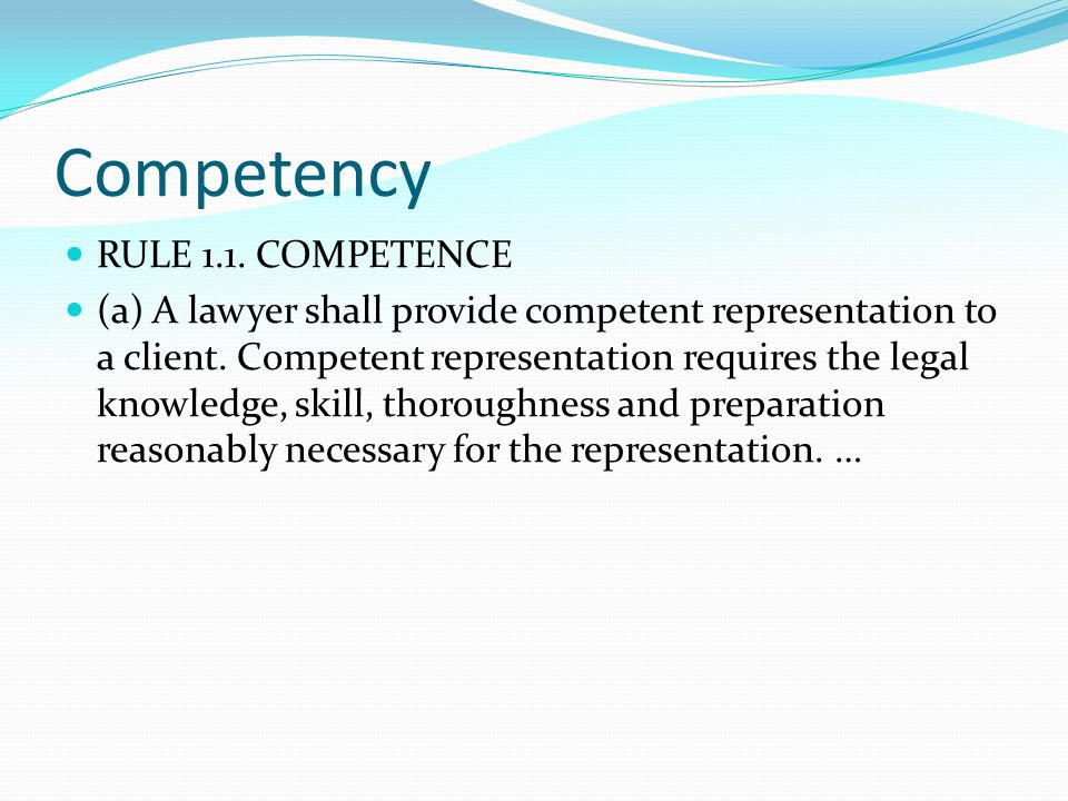 Competency RULE 1.1. COMPETENCE