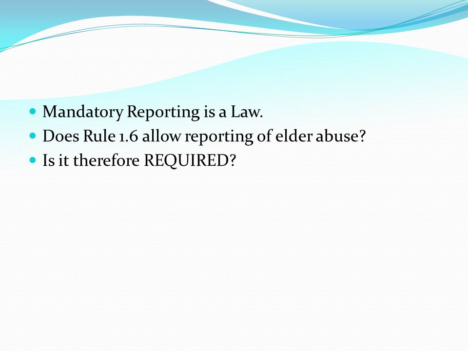 Mandatory Reporting is a Law.