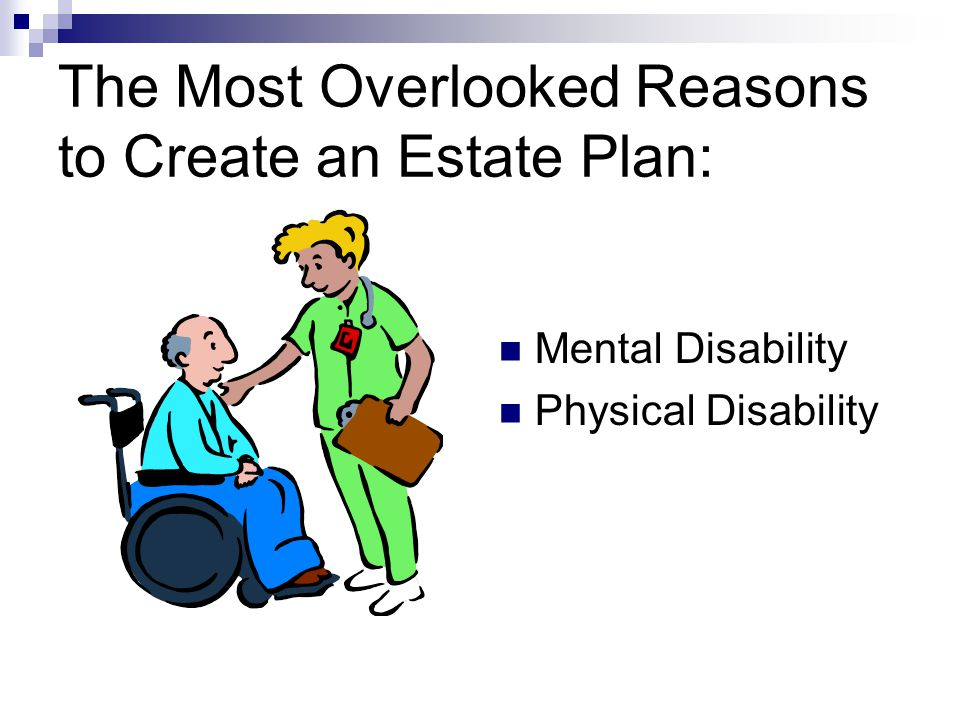 The Most Overlooked Reasons to Create an Estate Plan: