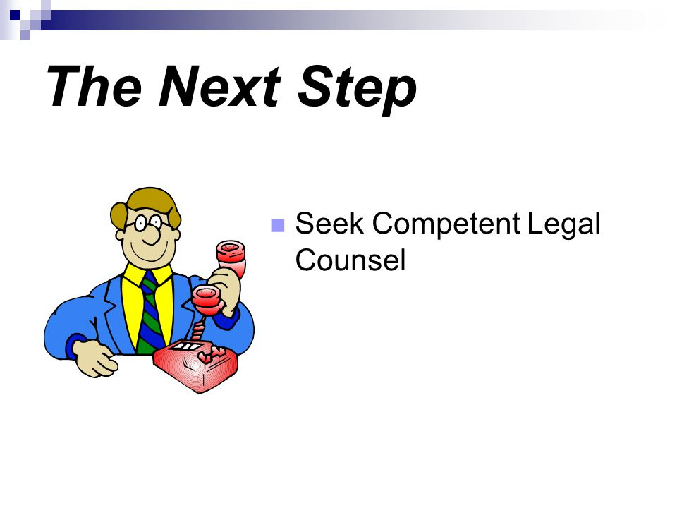 The Next Step Seek Competent Legal Counsel