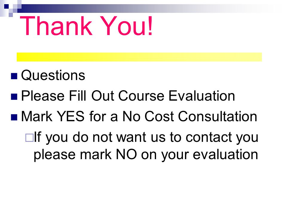 Thank You! Questions Please Fill Out Course Evaluation