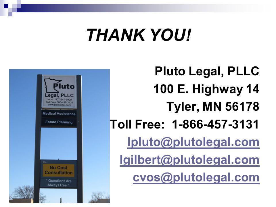 THANK YOU! Pluto Legal, PLLC 100 E. Highway 14 Tyler, MN 56178