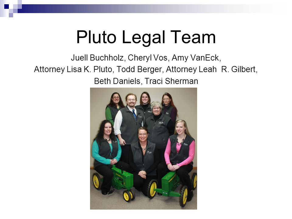 Pluto Legal Team Juell Buchholz, Cheryl Vos, Amy VanEck, Attorney Lisa K.