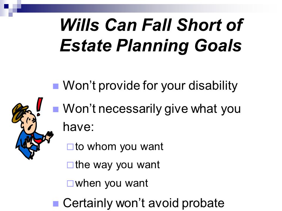 Wills Can Fall Short of Estate Planning Goals