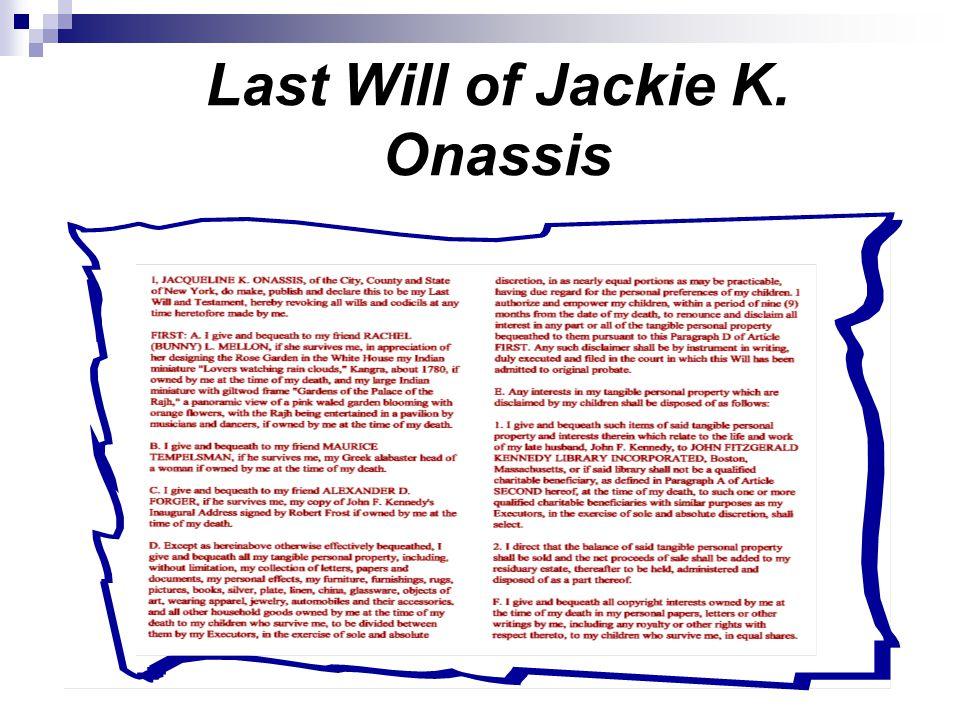 Last Will of Jackie K. Onassis