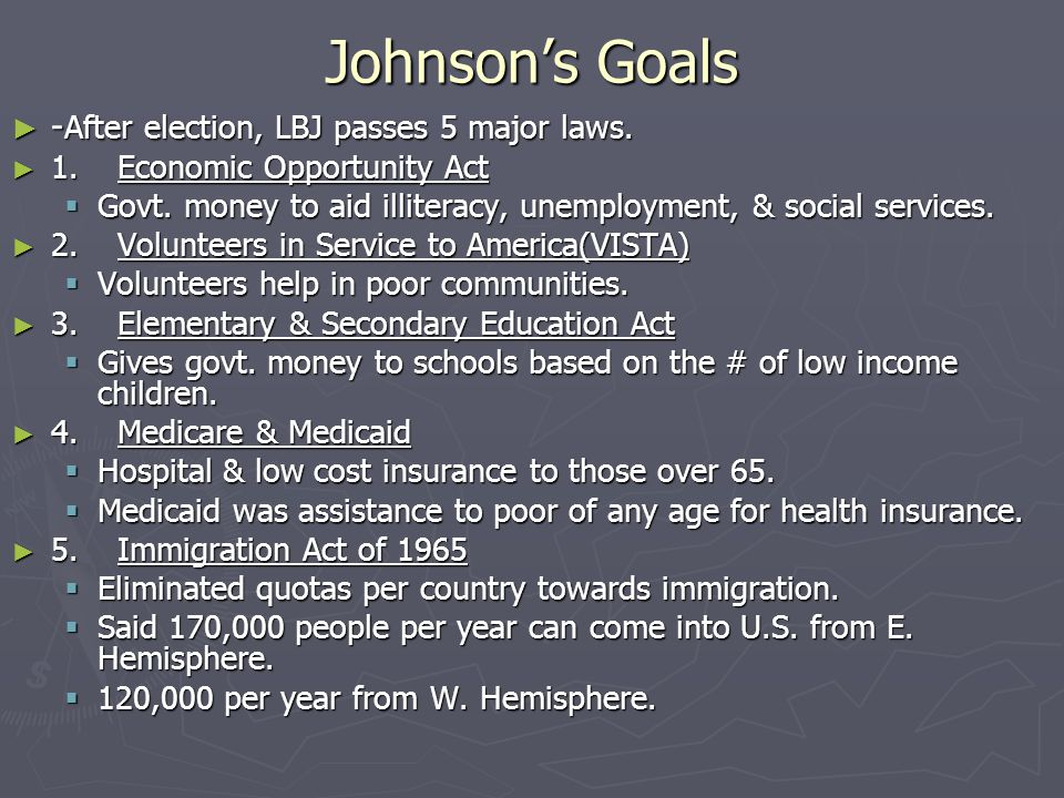 Johnson's Goals -After election, LBJ passes 5 major laws.