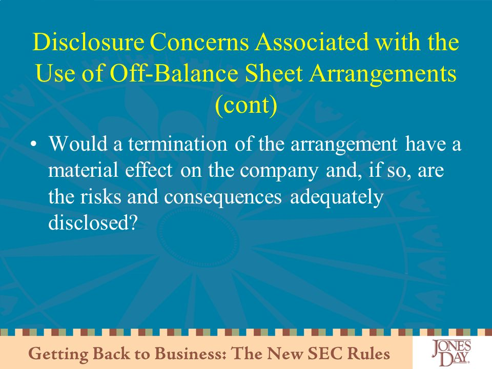 Disclosure Concerns Associated with the Use of Off-Balance Sheet Arrangements (cont)