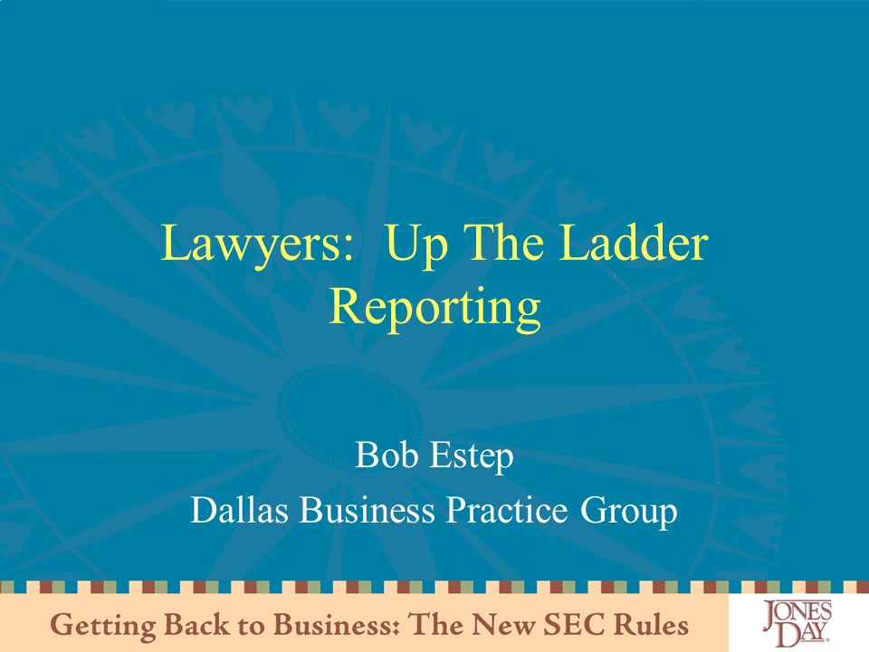 Lawyers: Up The Ladder Reporting