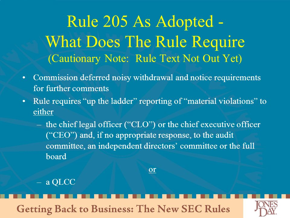 Rule 205 As Adopted - What Does The Rule Require (Cautionary Note: Rule Text Not Out Yet)