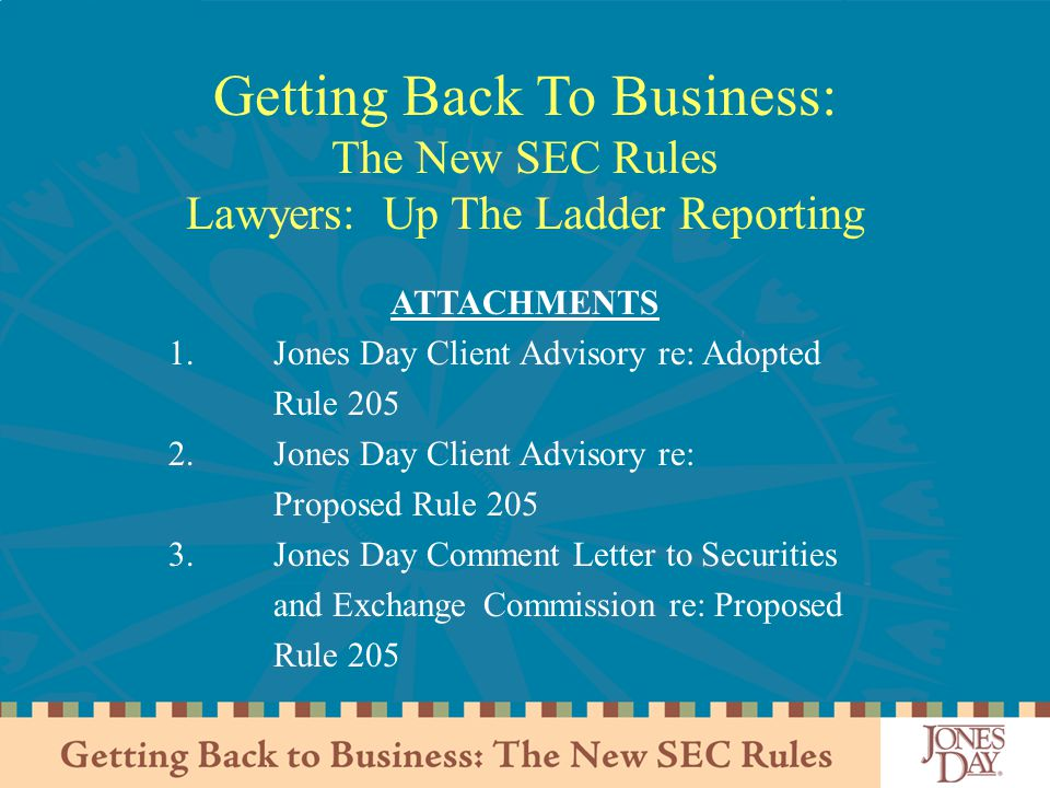 Getting Back To Business: The New SEC Rules Lawyers: Up The Ladder Reporting