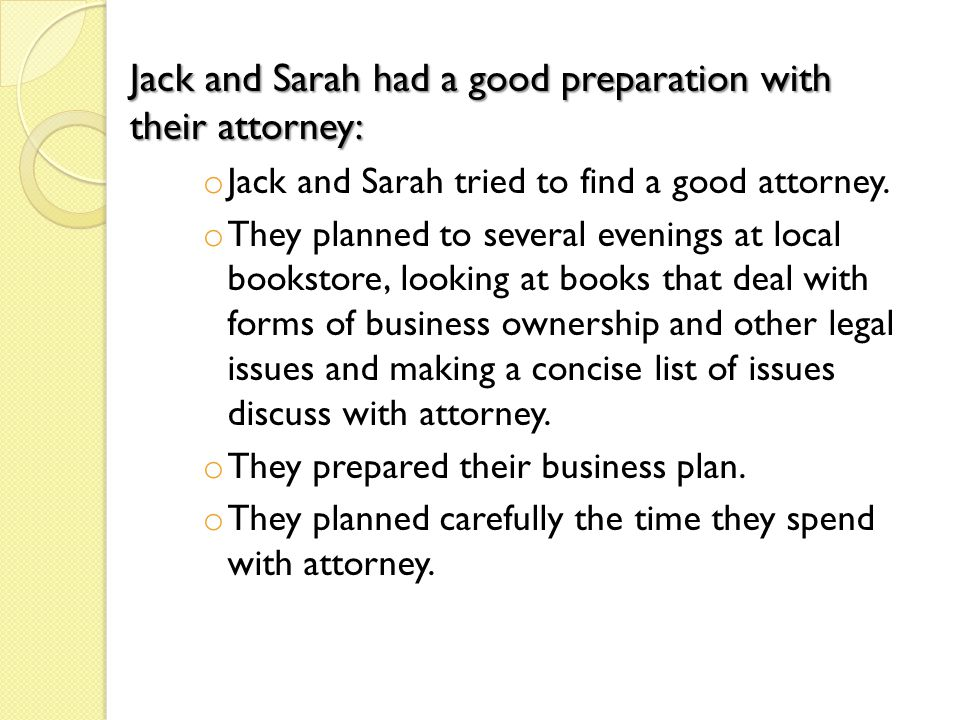 Jack and Sarah had a good preparation with their attorney: