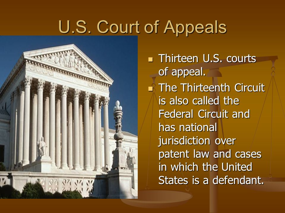 U.S. Court of Appeals Thirteen U.S. courts of appeal.