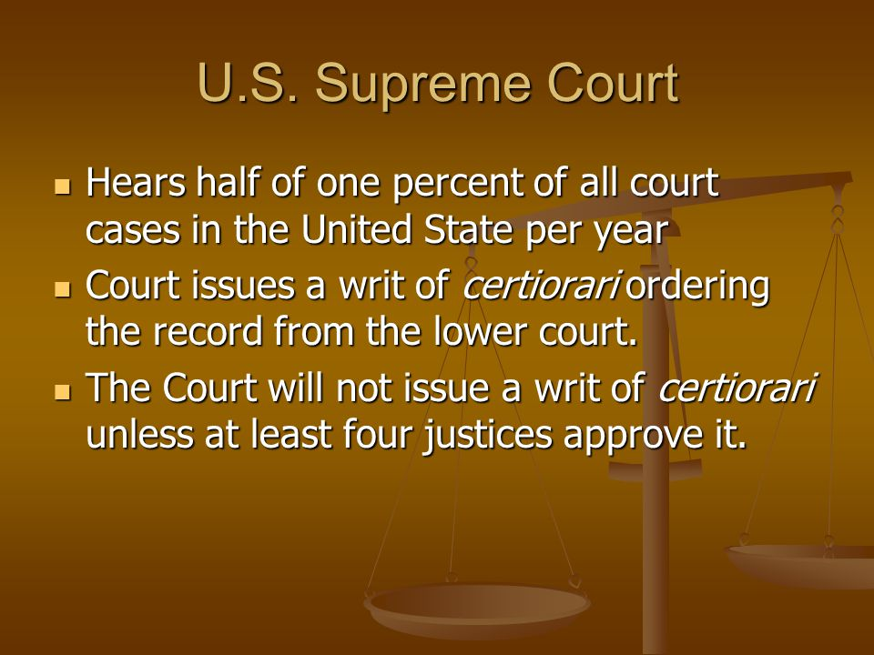 U.S. Supreme Court Hears half of one percent of all court cases in the United State per year.