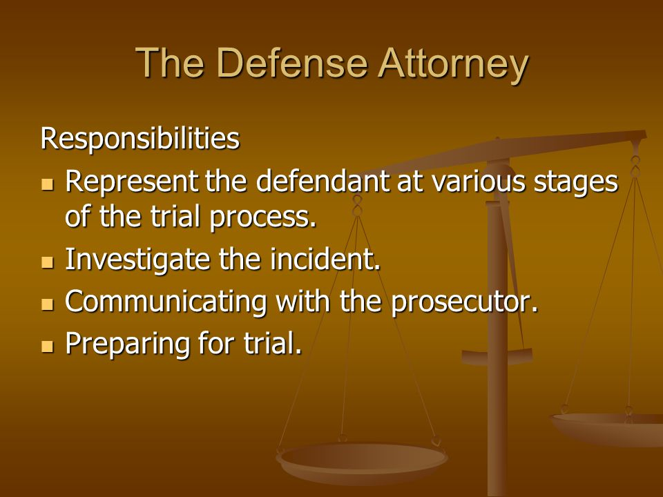The Defense Attorney Responsibilities