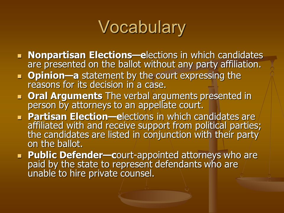 Vocabulary Nonpartisan Elections—elections in which candidates are presented on the ballot without any party affiliation.