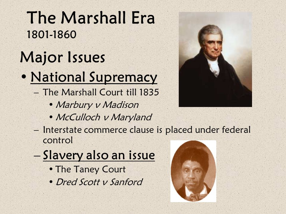 The Marshall Era 1801-1860 Major Issues National Supremacy