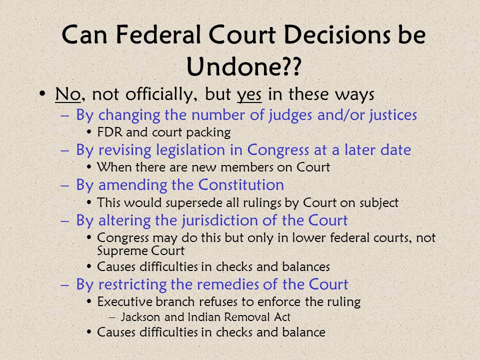 Can Federal Court Decisions be Undone