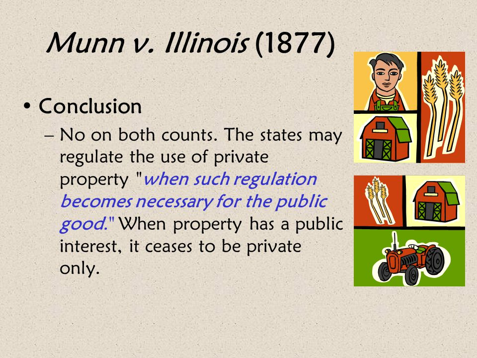 Munn v. Illinois (1877) Conclusion