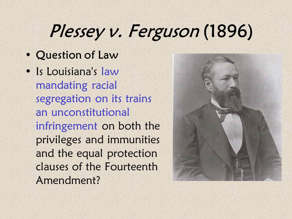 Plessey v. Ferguson (1896) Question of Law