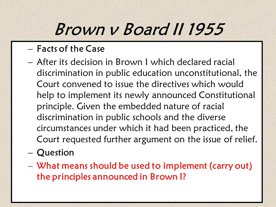 Brown v Board II 1955 Facts of the Case