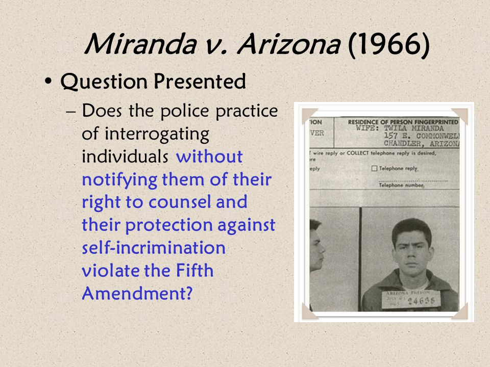 Miranda v. Arizona (1966) Question Presented
