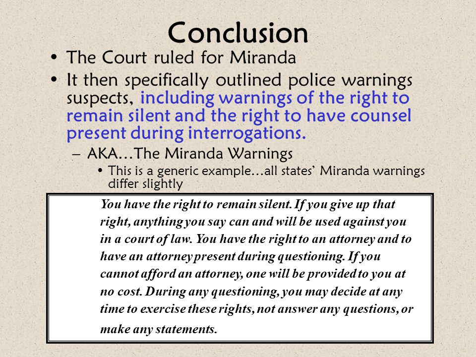 Conclusion The Court ruled for Miranda