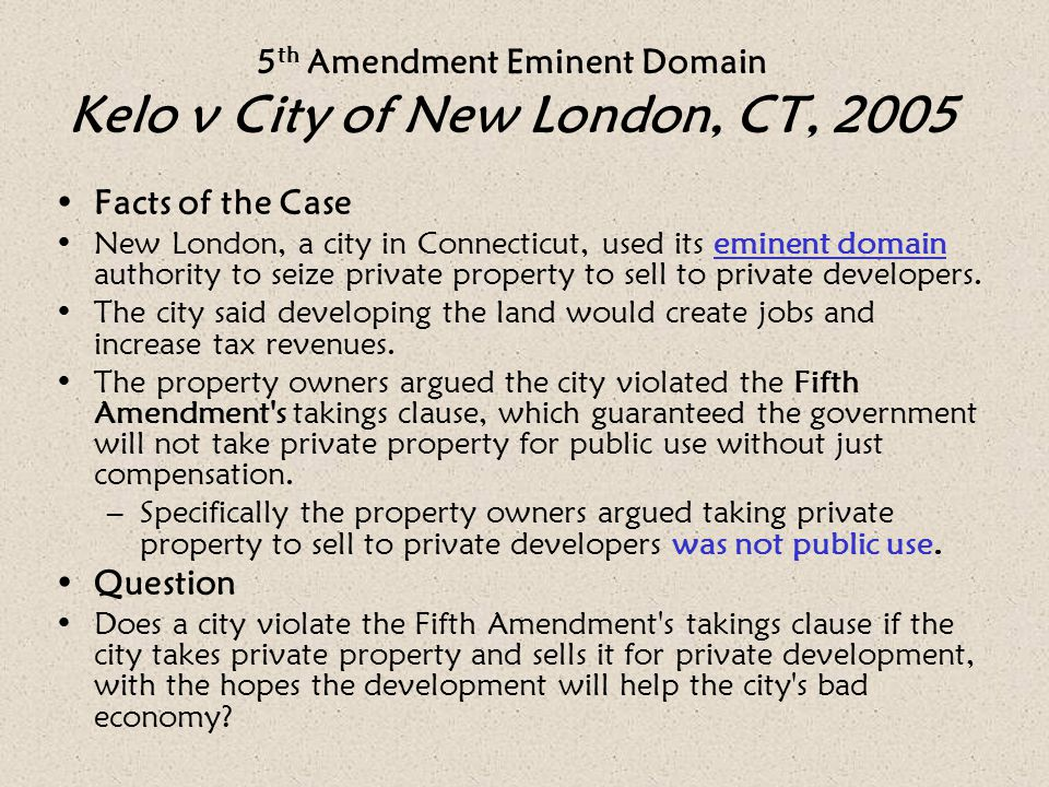 5th Amendment Eminent Domain Kelo v City of New London, CT, 2005