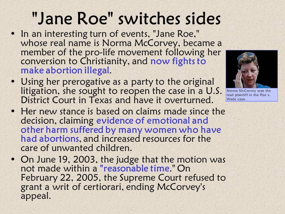 Jane Roe switches sides
